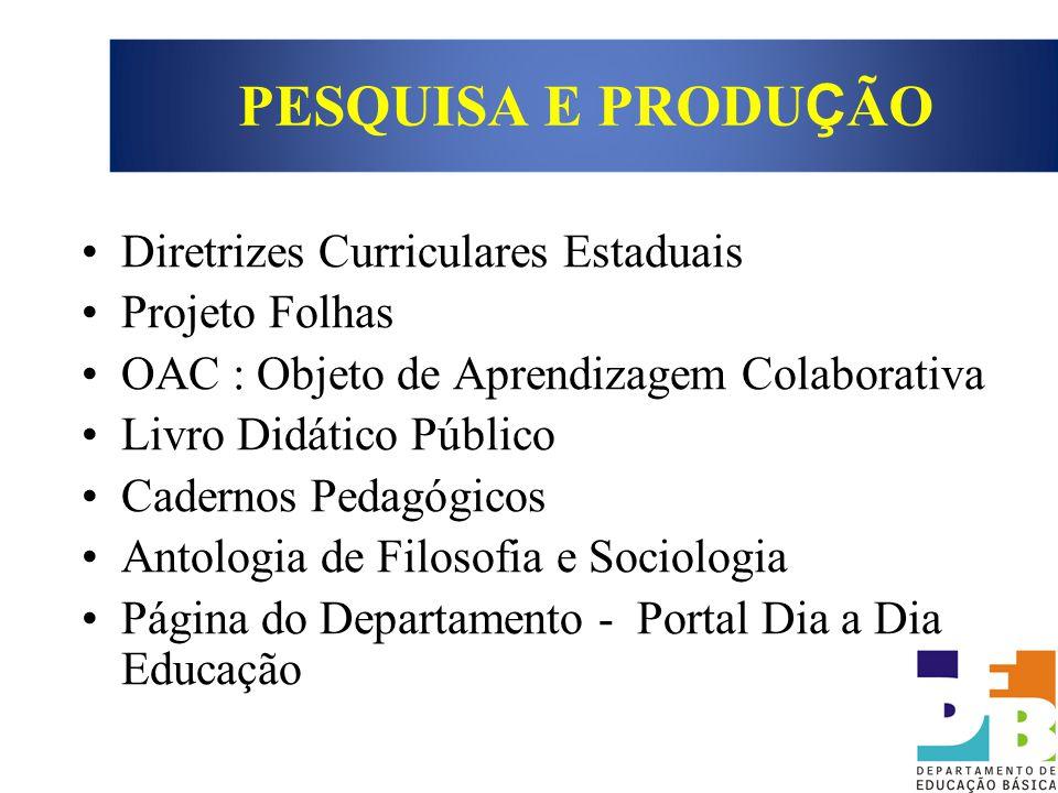 PESQUISA E PRODUÇÃO Diretrizes Curriculares Estaduais Projeto Folhas