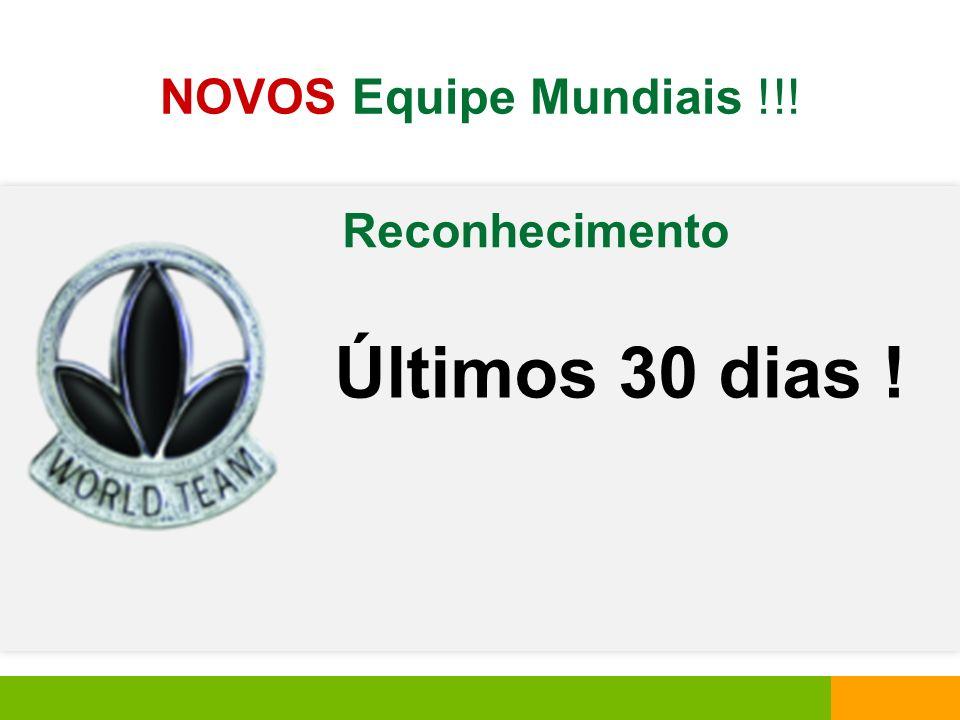 NOVOS Equipe Mundiais !!! Reconhecimento Últimos 30 dias !