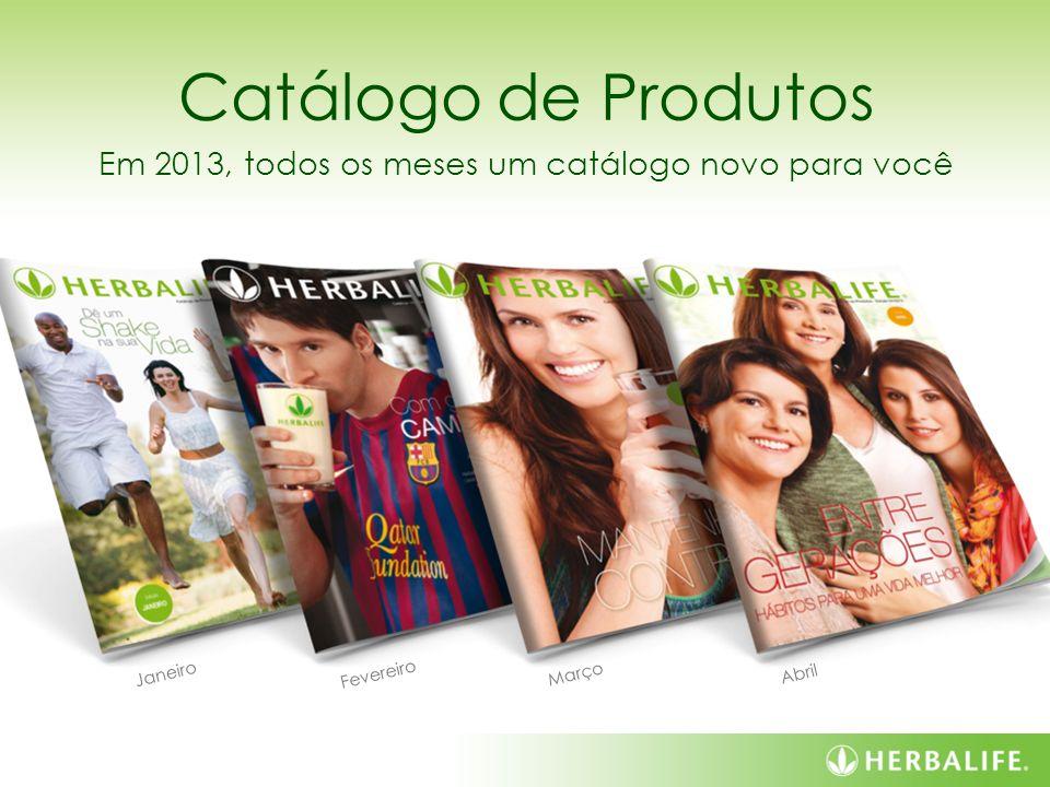 Em 2013, todos os meses um catálogo novo para você