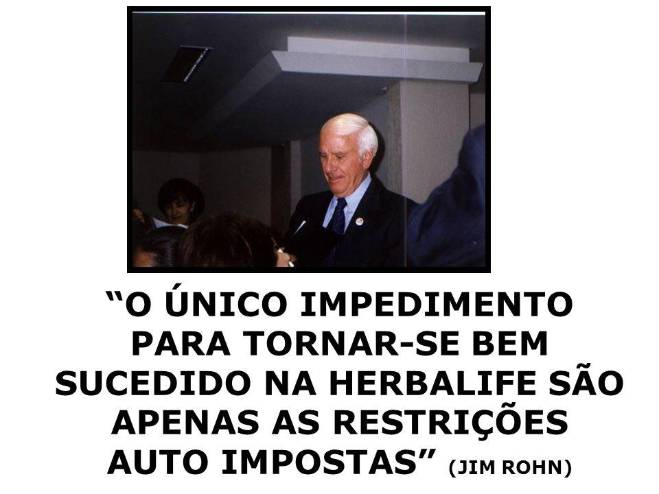 PARA TORNAR-SE BEM SUCEDIDO NA HERBALIFE SÃO AUTO IMPOSTAS (JIM ROHN)