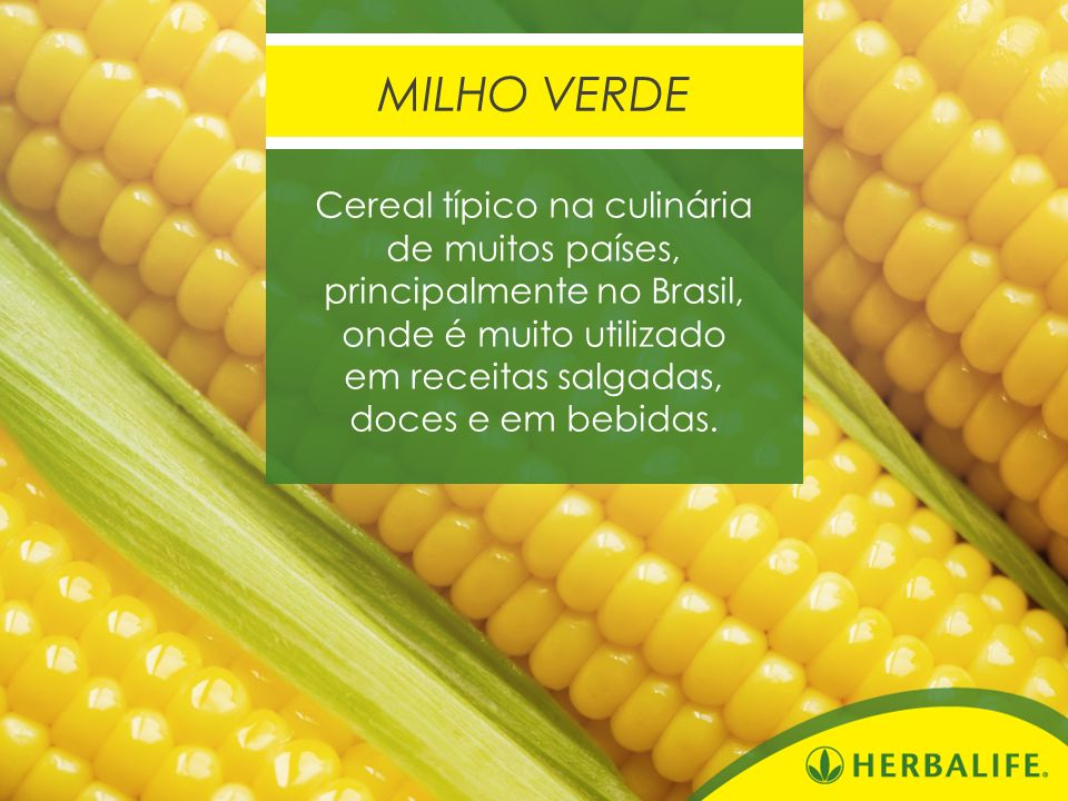 MILHO VERDE Cereal típico na culinária