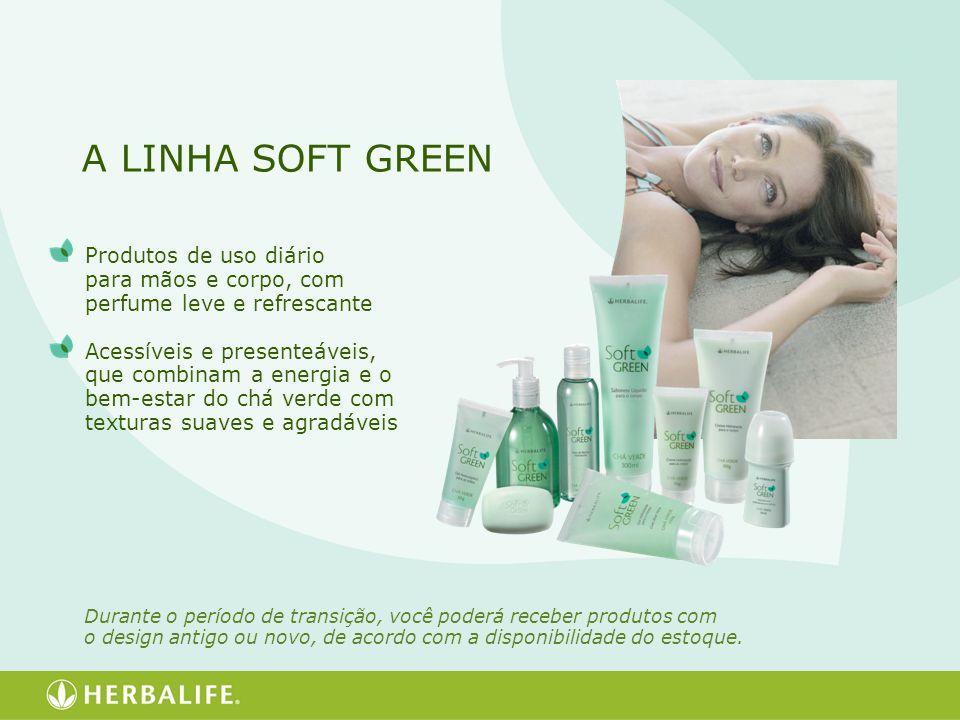 A LINHA SOFT GREEN Produtos de uso diário