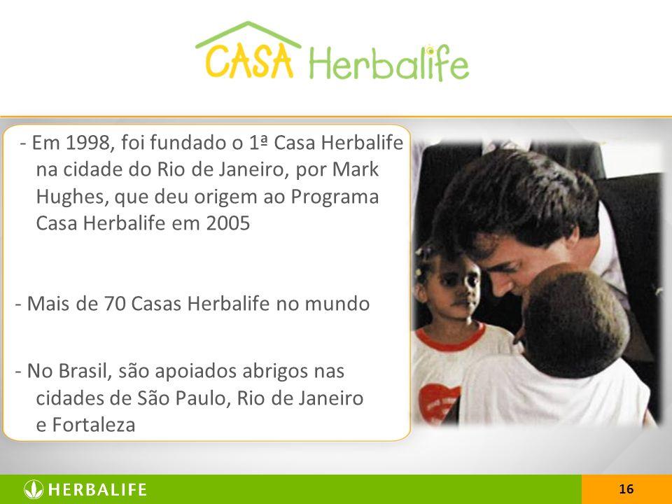- Mais de 70 Casas Herbalife no mundo