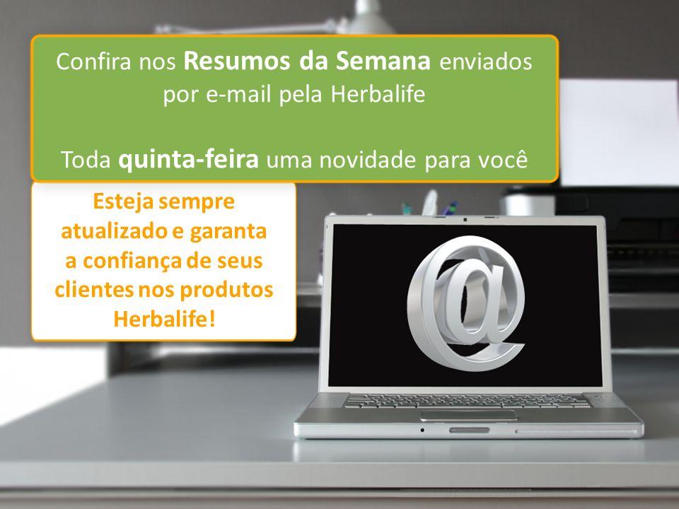 Confira nos Resumos da Semana enviados por e-mail pela Herbalife
