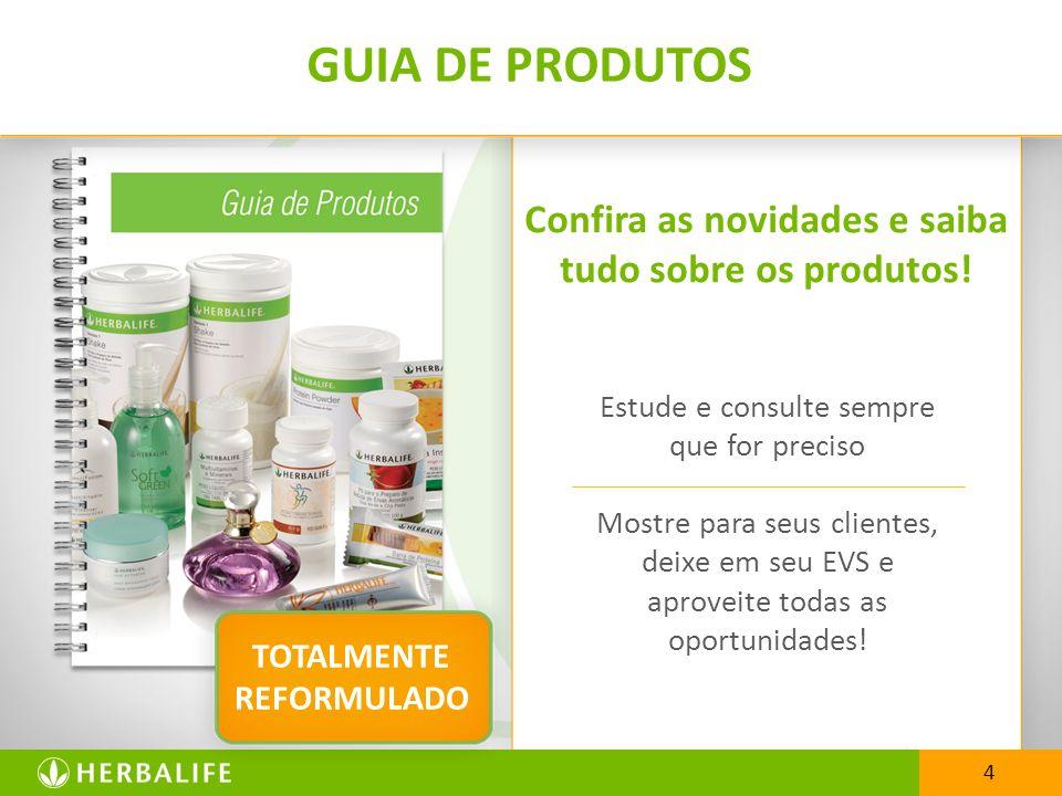 GUIA DE PRODUTOS Confira as novidades e saiba tudo sobre os produtos!