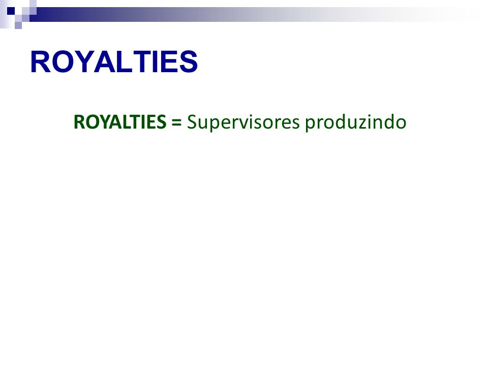 ROYALTIES = Supervisores produzindo