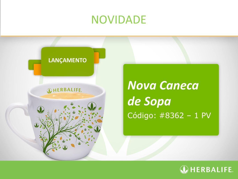 NOVIDADE LANÇAMENTO Nova Caneca de Sopa Código: #8362 – 1 PV