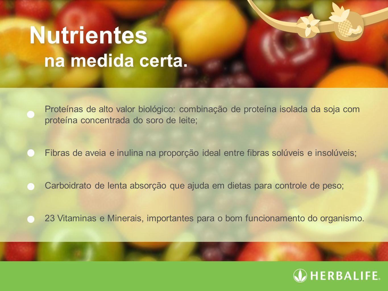 Nutrientes na medida certa.