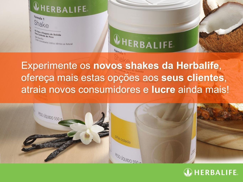 Experimente os novos shakes da Herbalife,