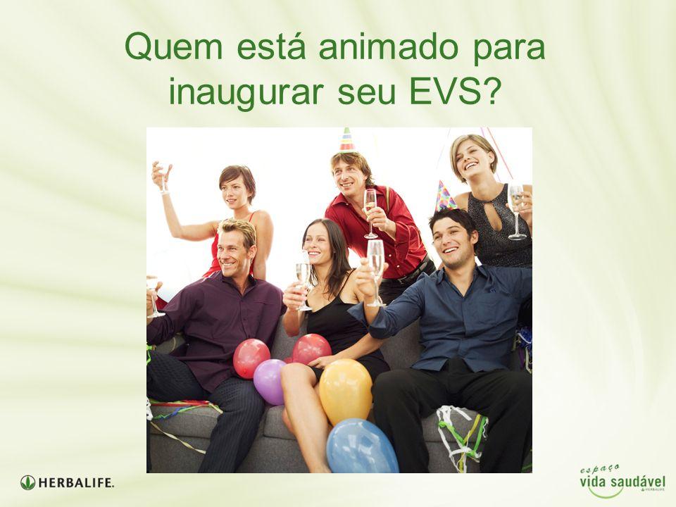 Quem está animado para inaugurar seu EVS
