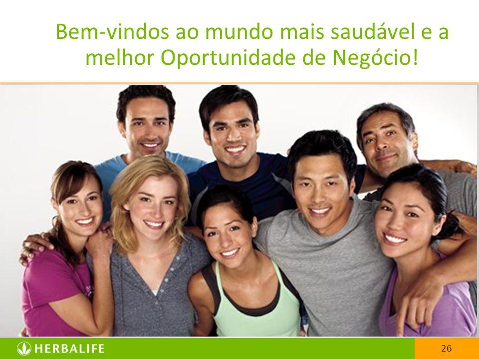 Bem-vindos ao mundo mais saudável e a melhor Oportunidade de Negócio!