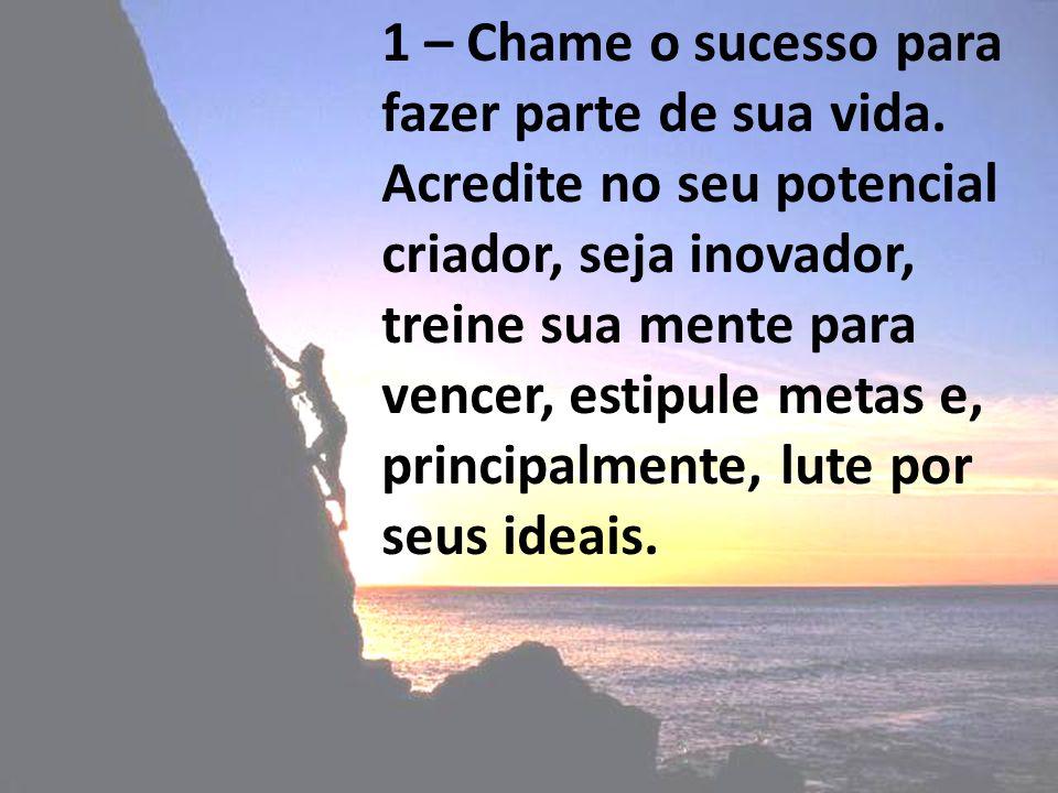 1 – Chame o sucesso para fazer parte de sua vida