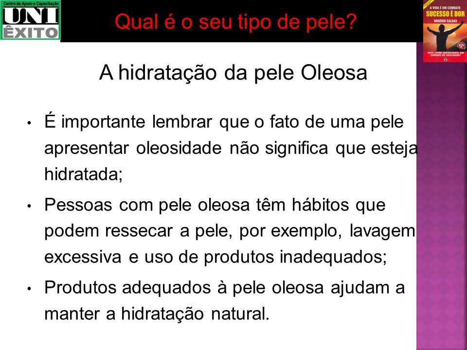 A hidratação da pele Oleosa