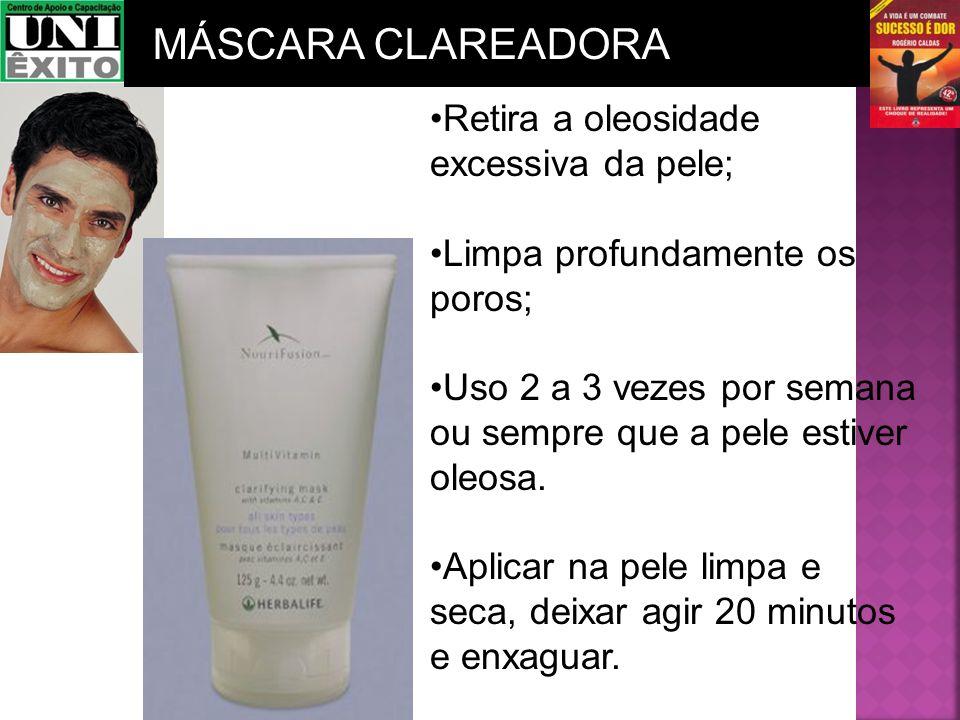 MÁSCARA CLAREADORA Retira a oleosidade excessiva da pele;