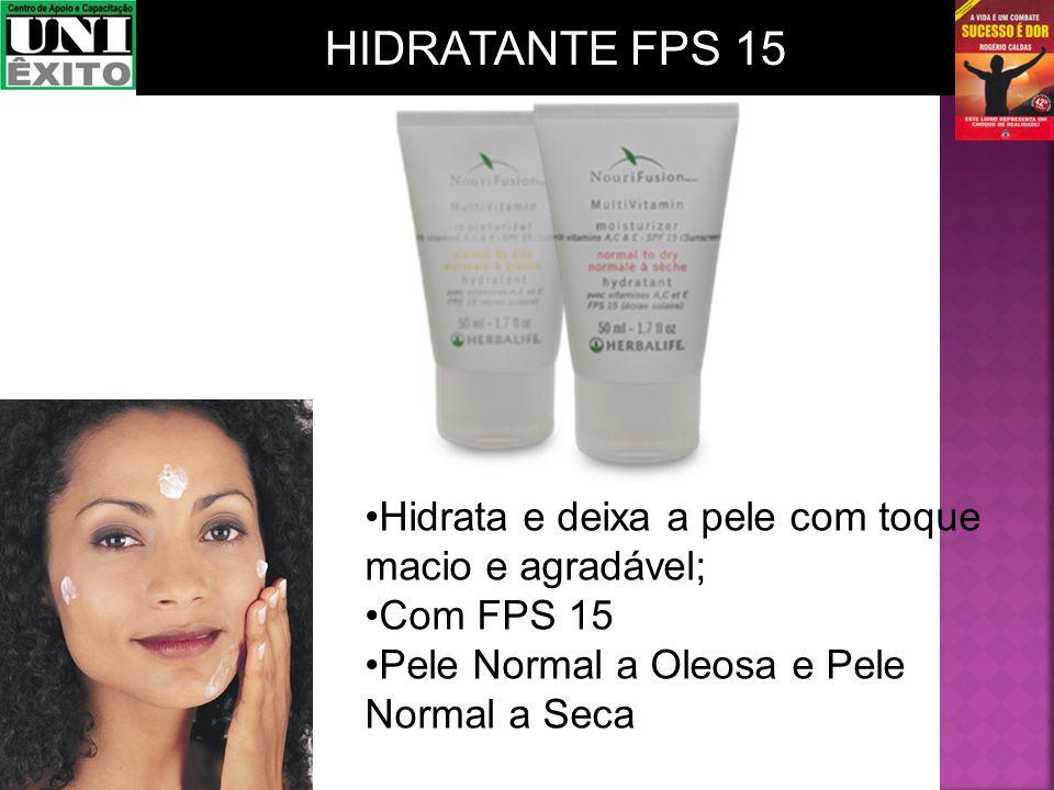 HIDRATANTE FPS 15 Hidrata e deixa a pele com toque macio e agradável;