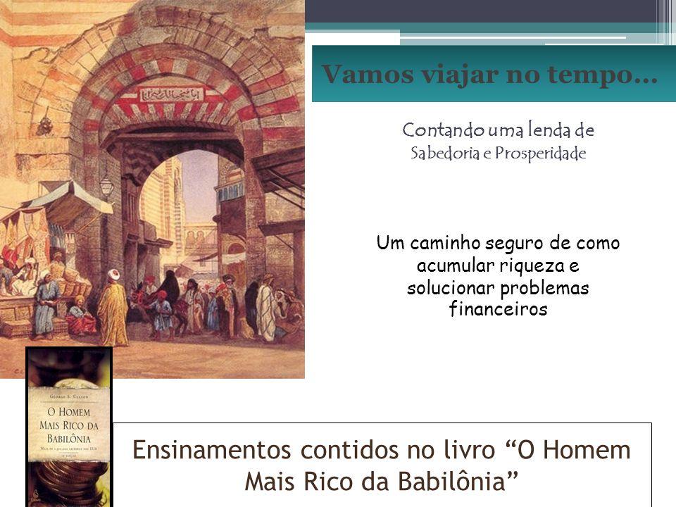 Ensinamentos contidos no livro O Homem Mais Rico da Babilônia
