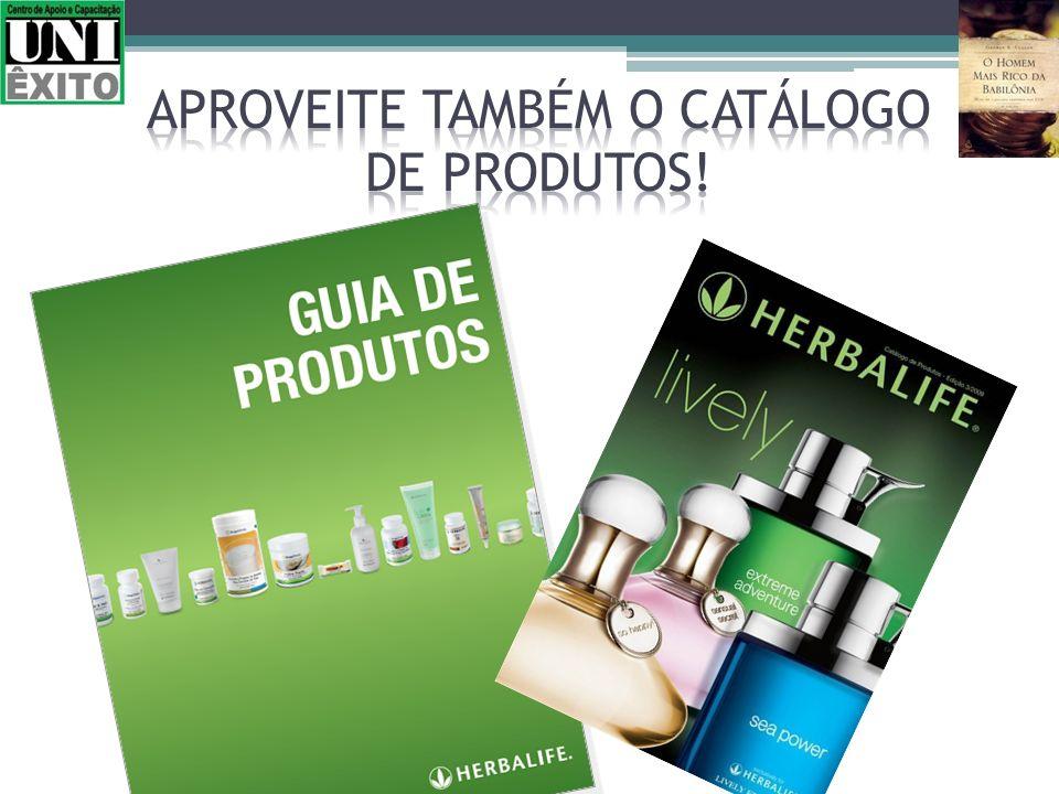 Aproveite também o catálogo de produtos!