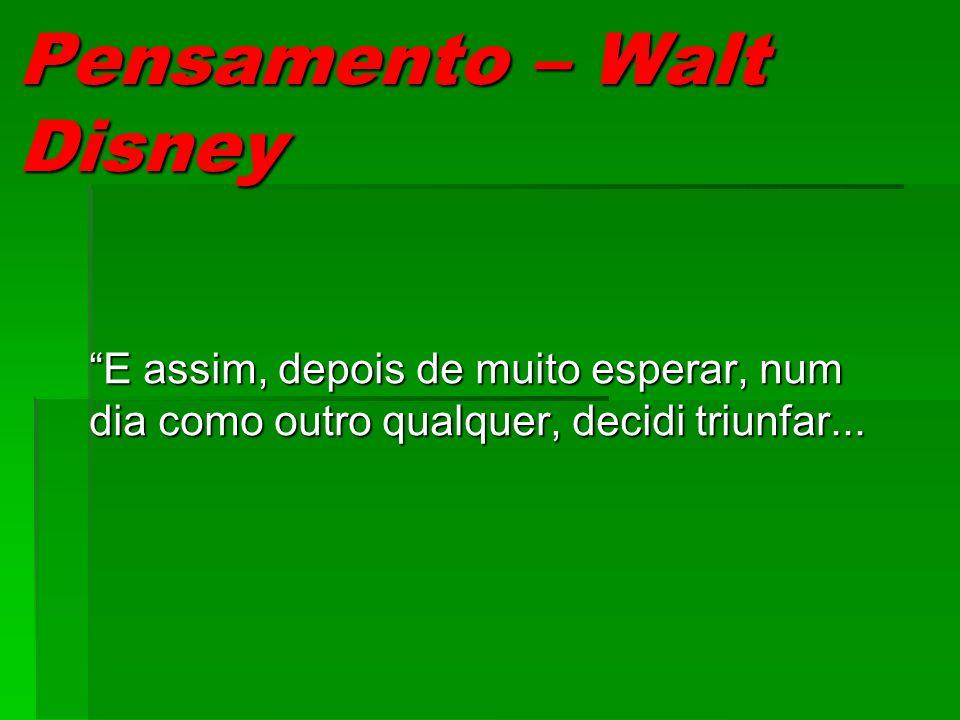 Pensamento – Walt Disney