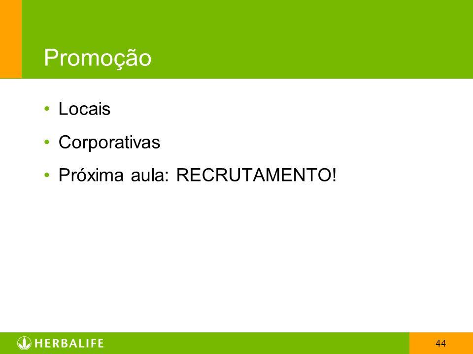 Promoção Locais Corporativas Próxima aula: RECRUTAMENTO!