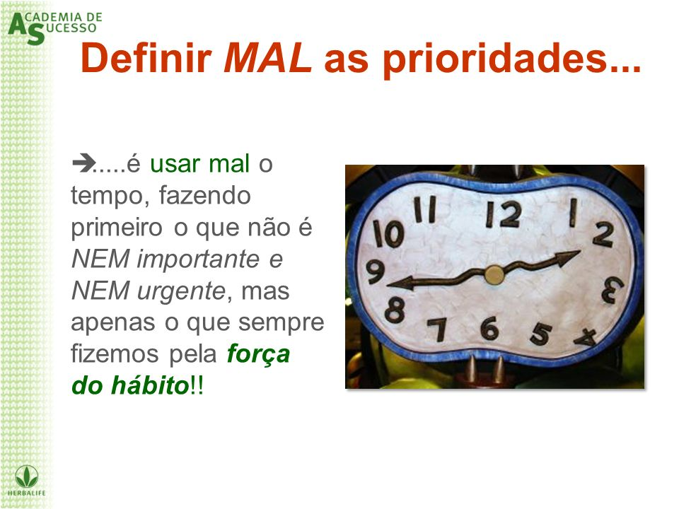 Definir MAL as prioridades...