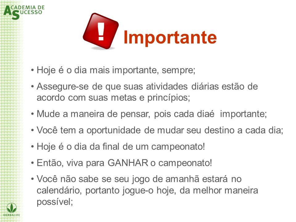Importante Hoje é o dia mais importante, sempre;