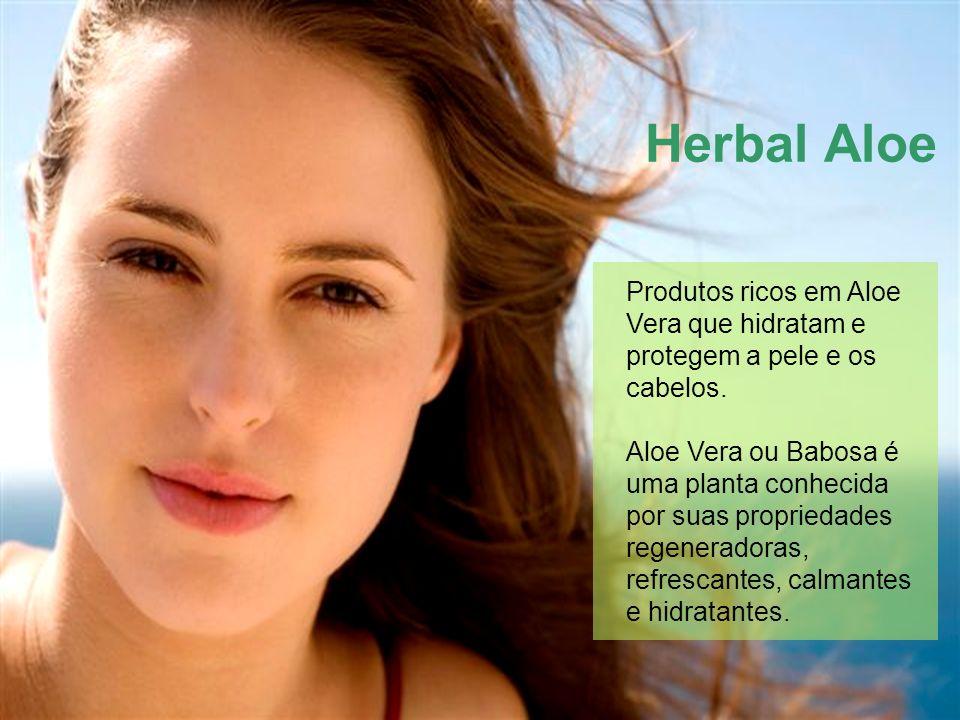 Herbal Aloe Produtos ricos em Aloe Vera que hidratam e protegem a pele e os cabelos.