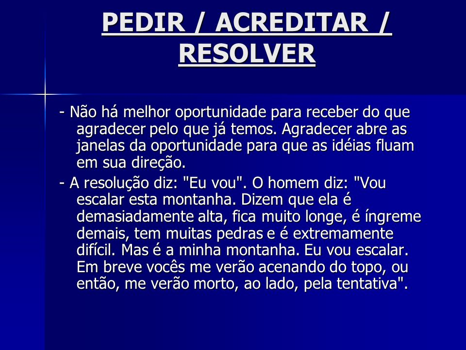 PEDIR / ACREDITAR / RESOLVER