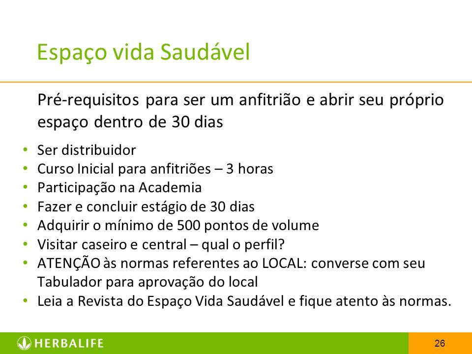 Espaço vida SaudávelPré-requisitos para ser um anfitrião e abrir seu próprio espaço dentro de 30 dias.