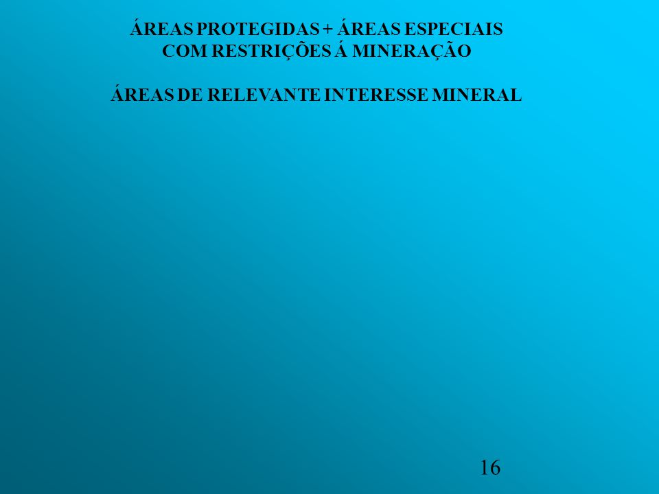 ÁREAS PROTEGIDAS + ÁREAS ESPECIAIS COM RESTRIÇÕES Á MINERAÇÃO