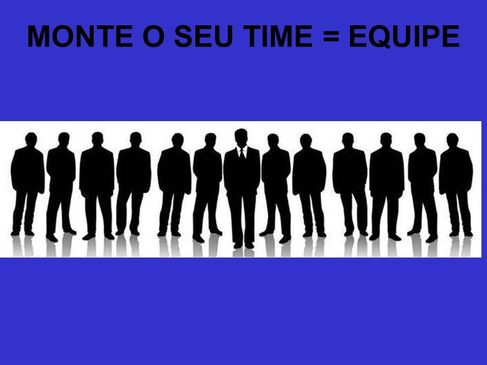 MONTE O SEU TIME = EQUIPE