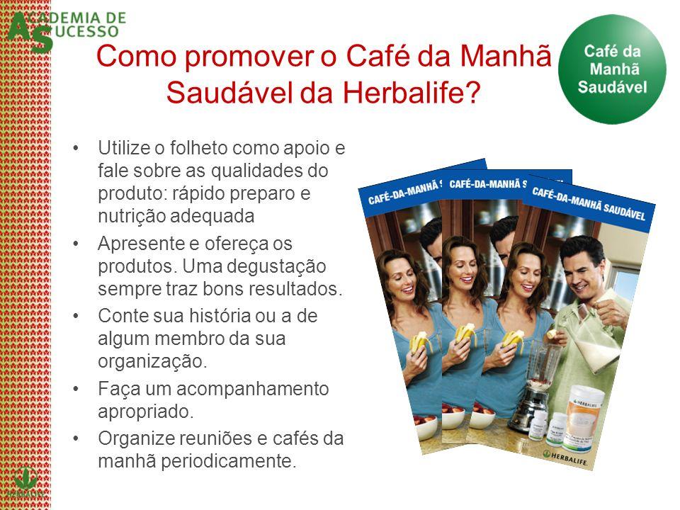 Como promover o Café da Manhã Saudável da Herbalife