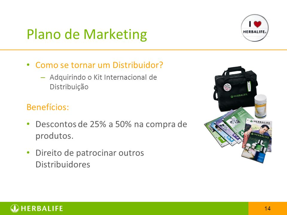 Plano de Marketing Como se tornar um Distribuidor Benefícios: