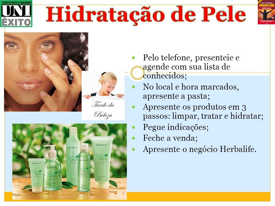 Hidratação de PelePelo telefone, presenteie e agende com sua lista de conhecidos; No local e hora marcados, apresente a pasta;