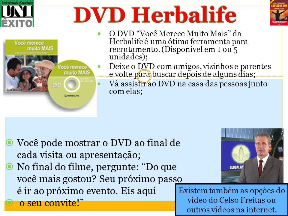 DVD Herbalife O DVD Você Merece Muito Mais da Herbalife é uma ótima ferramenta para recrutamento. (Disponível em 1 ou 5 unidades);