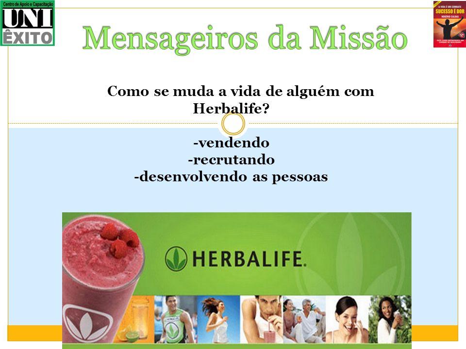 Mensageiros da Missão Como se muda a vida de alguém com Herbalife.