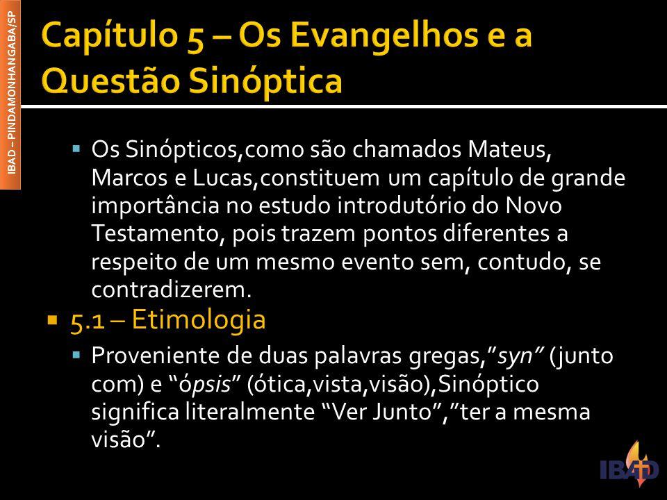 Capítulo 5 – Os Evangelhos e a Questão Sinóptica
