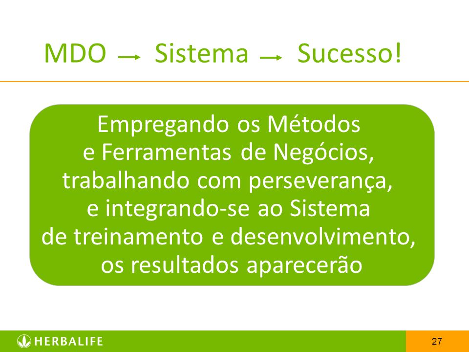MDO Sistema Sucesso! Empregando os Métodos e Ferramentas de Negócios,