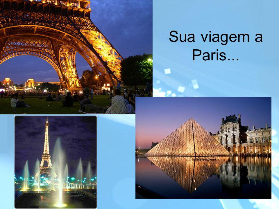 Sua viagem a Paris...