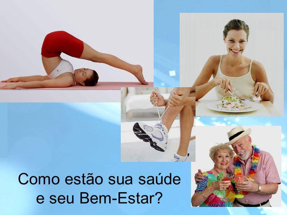 Como estão sua saúde e seu Bem-Estar