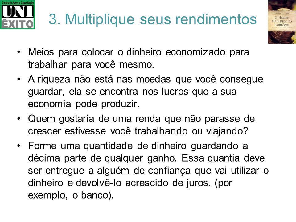 3. Multiplique seus rendimentos