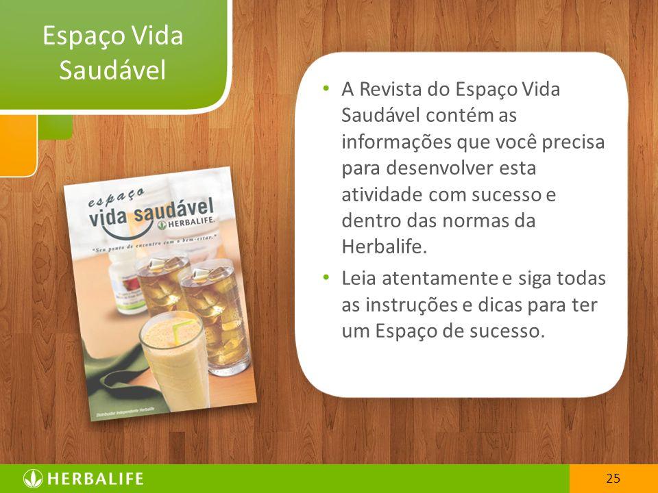 A Revista do Espaço Vida Saudável contém as informações que você precisa para desenvolver esta atividade com sucesso e dentro das normas da Herbalife.
