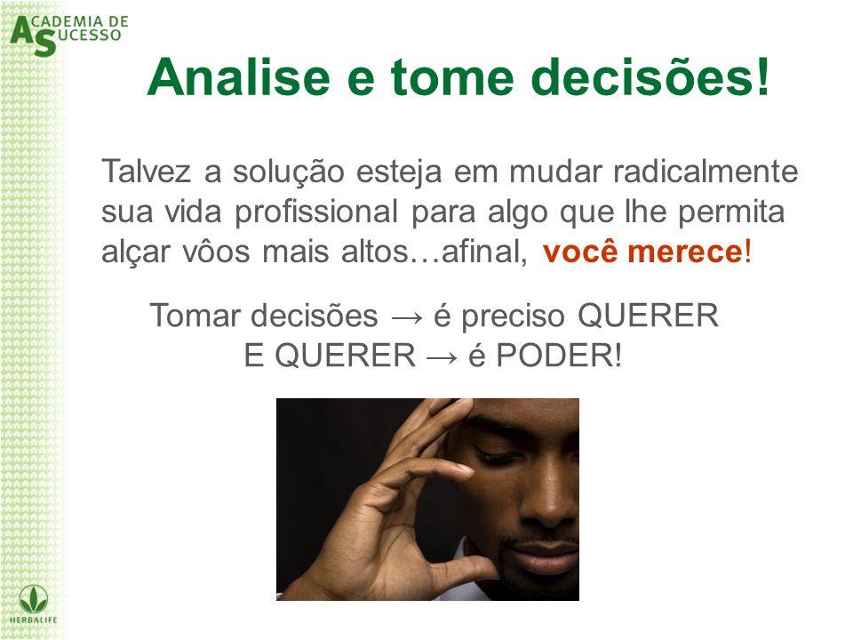 Analise e tome decisões!