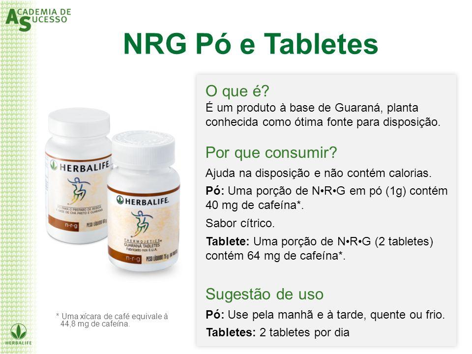 NRG Pó e Tabletes O que é Por que consumir Sugestão de uso