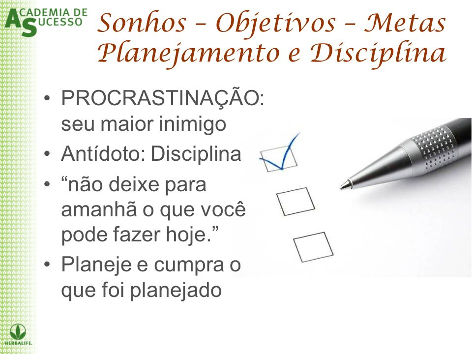 Sonhos – Objetivos – Metas Planejamento e Disciplina