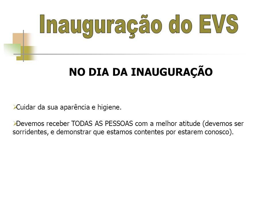 Inauguração do EVS NO DIA DA INAUGURAÇÃO