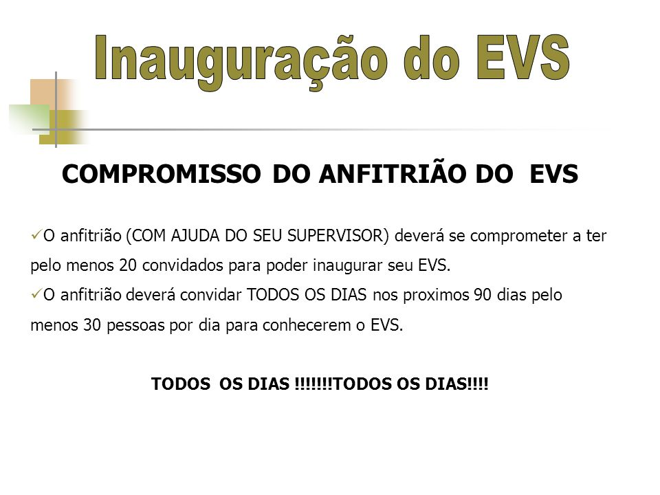 COMPROMISSO DO ANFITRIÃO DO EVS TODOS OS DIAS !!!!!!!TODOS OS DIAS!!!!