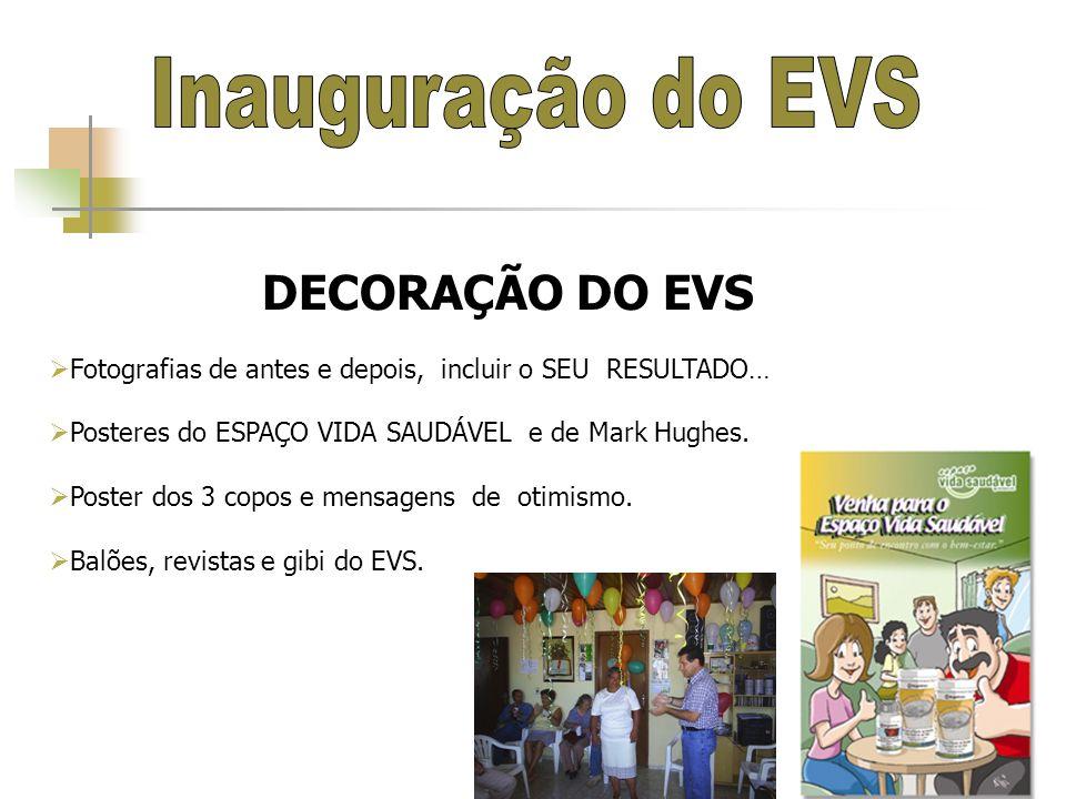 Inauguração do EVS DECORAÇÃO DO EVS