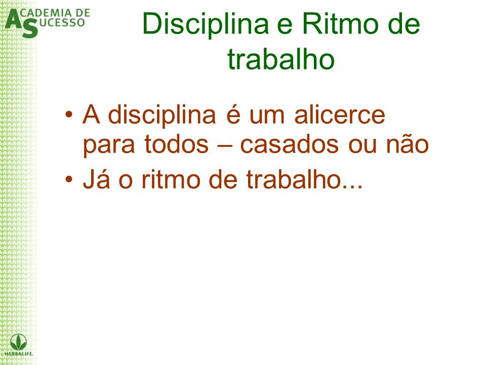 Disciplina e Ritmo de trabalho