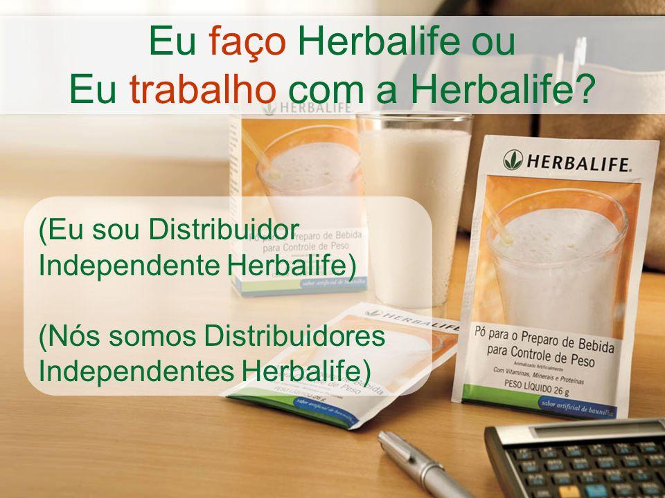 Eu trabalho com a Herbalife