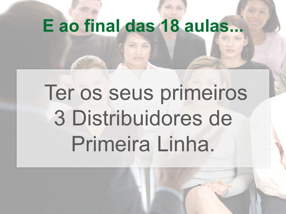 3 Distribuidores de Primeira Linha.